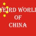 Weird World of China