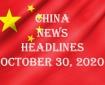 China News Headlines October 30, 2020