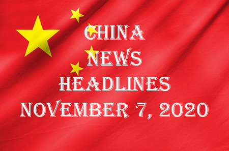 China News Headlines November 7, 2020