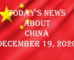 Today's News About China December 19, 2020