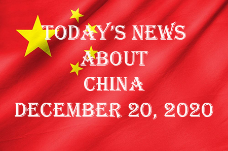 Today's News About China December 20, 2020
