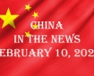 China in the News February 10, 2021