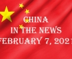 China in the News February 7, 2021